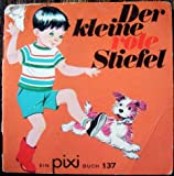 Ein-Pixi Buch. 137. Der kleine rote Stiefel