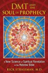 DMT and the Soul of Prophecy: A New S...