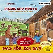 Pferde und Ponys (Was hör ich da?) | Rainer Bielfeldt, Otto Senn