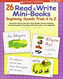 26 Read & Write Mini-Books: Beginning Sounds From A-Z