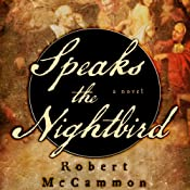 Speaks the Nightbird UNABRIDGED by Robert McCammon Narrated by Edoardo Ballerini