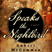 Speaks the Nightbird (       UNABRIDGED) by Robert McCammon Narrated by Edoardo Ballerini