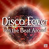 echange, troc Various Artists - Disco Fever: Turn the Beat Around
