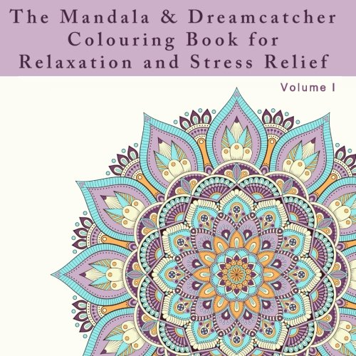 the-mandala-and-dreamcatcher-colouring-book-for-relaxation-and-stress-relief-an-adult-colouring-book
