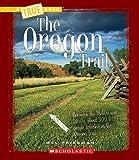 The Oregon Trail (True Books)