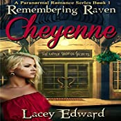 Cheyenne: Remembering Raven Book 1 | Lacey Edward