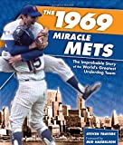 1969 Miracle Mets: The Improbable Story of the World's Greatest Underdog Team