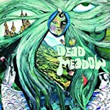 Dead Meadow (Dig)
