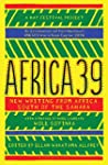 Africa39: New Writing from Africa Sou...