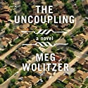 The Uncoupling (       UNABRIDGED) by Meg Wolitzer Narrated by Angela Brazil