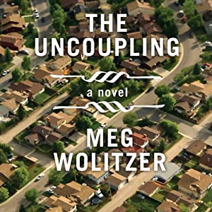 The Uncoupling | [Meg Wolitzer]