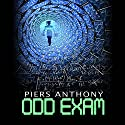 Odd Exam Audiobook by Piers Anthony Narrated by Jack Meloche