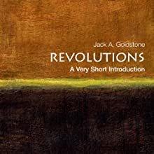 Revolutions: A Very Short Introduction (       UNABRIDGED) by Jack A. Goldstone Narrated by Peter Ganim