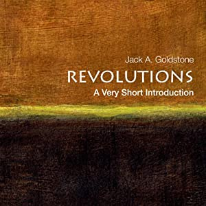 Revolutions: A Very Short Introduction | [Jack A. Goldstone]