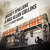 Lady, Go Die!: A Mike Hammer Novel | [Mickey Spillane, Max Allan Collins]