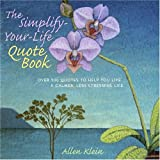 img - for The Simplify-Your-Life Quote Book: Over 500 Inspiring Quotations to Help You Relax, Refocus, and Renew book / textbook / text book