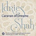 Caravan of Dreams | Idries Shah