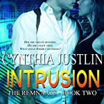 Intrusion: The Remnants, Book 2 (       UNABRIDGED) by Cynthia Justlin Narrated by Maya Charles