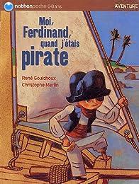 Moi, Ferdinand, quand j'étais pirate