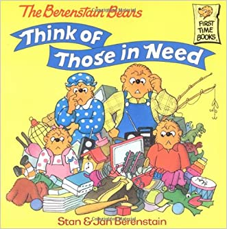 The Berenstain Bears Think of Those in Need (First Time Books(R)) written by Stan Berenstain
