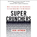 Super Crunchers (       UNABRIDGED) by Ian Ayres Narrated by Michael Kramer