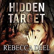 Hidden Target: Otter Creek, Book 2   [Rebecca Deel]