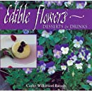 Edible Flowers: Desserts & Drinks