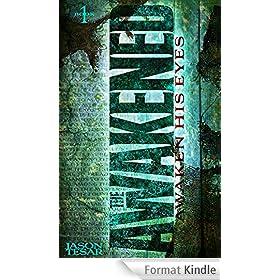 Awaken His Eyes: The Awakened Book One (English Edition)