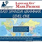 Language Guy - Easy Spanish Grammar 1: 5 Hours of Natural Grammar Learning Hörbuch von Mark Frobose Gesprochen von: Mark Frobose