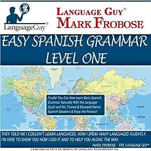 Language Guy - Easy Spanish Grammar 1 Audiobook