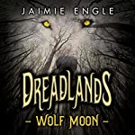 Dreadlands: Wolf Moon | Jaimie Engle