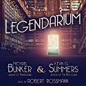 Legendarium Audiobook by Kevin G. Summers, Michael Bunker Narrated by Robert Rossmann
