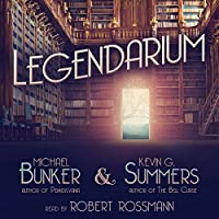 Legendarium (       UNABRIDGED) by Kevin G. Summers, Michael Bunker Narrated by Robert Rossmann