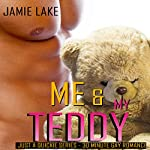 Me & My Teddy: Just a Quickie Series - 30-Minute Gay Romance, Book 33 | Jamie Lake