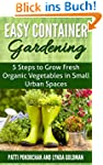 Easy Container Gardening: 5 Steps to...