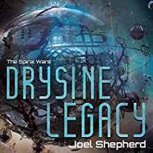 Drysine Legacy: Spiral Wars, Book 2 Audiobook by Joel Shepherd Narrated by John Lee