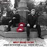 Most Grand To Die (James Rutherford/ Eugene Asti) (BIS: BISSACD1610)