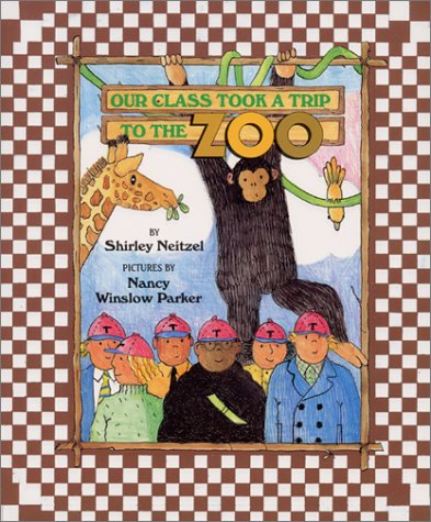 Our Class Took a Trip to the Zoo, Shirley Neitzel