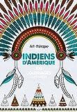 Indiens d'Amérique: 100 coloriages anti-stress