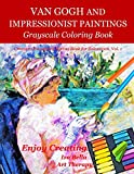 Van Gogh and Impressionist Paintings: Grayscale Coloring Book (Creative Grayscale Coloring Book for Relaxation)