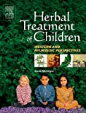 Herbal Treatment of Children: Western and Ayurvedic Perspectives, 1e