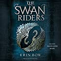 The Swan Riders Audiobook by Erin Bow Narrated by Madeleine Maby