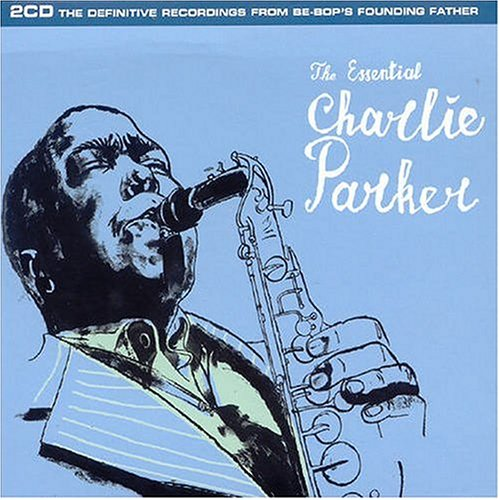 Charlie Parker - Essential Charlie Parker, The - Zortam Music