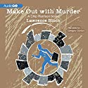 Make Out with Murder: A Chip Harrison Novel, Book 3 Audiobook by Lawrence Block Narrated by Gregory Gorton