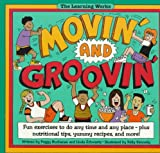 img - for Movin' and Groovin': Fun Exercises to Do Any Time and Any Place-Plus Nutrition Tips, Yummy Recipes, and More! (The Learning Works) book / textbook / text book