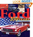 Ford 100 Years (Automotive History and Personalities)
