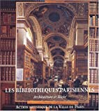 echange, troc Christian Hottin, Myriam Bacha - Les bibliothèques parisiennes. Architecture et décor