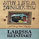 Still Life in Brunswick Stew: A Cherry Tucker Mystery (       UNABRIDGED) by Larissa Reinhart Narrated by Erin Clark
