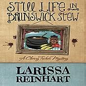 Still Life in Brunswick Stew: A Cherry Tucker Mystery | Larissa Reinhart