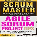 Scrum Master Box Set: 21 Tips to Coach and Facilitate & 12 Solid Tips for Project Delivery Audiobook by  Paul VII Narrated by Randal Schaffer
